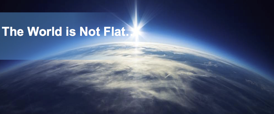 The World is Not Flat