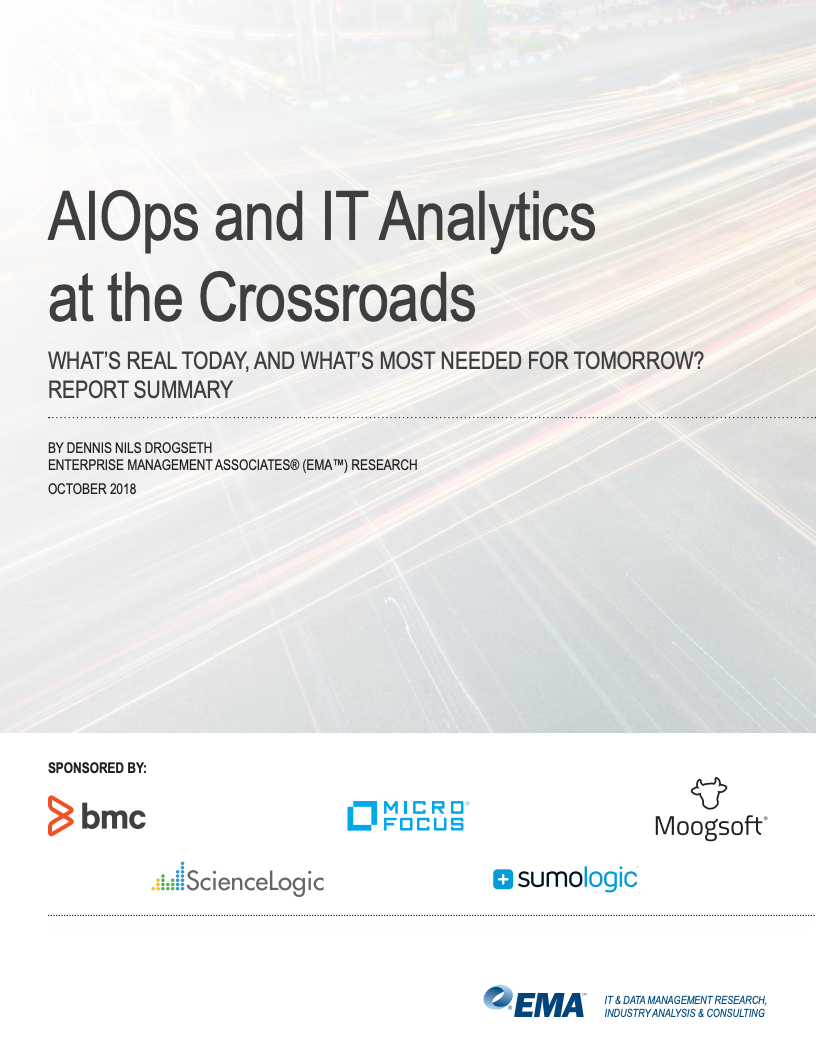 AIOps and IT Analytics at the Crossroads Report by EMA October 2018