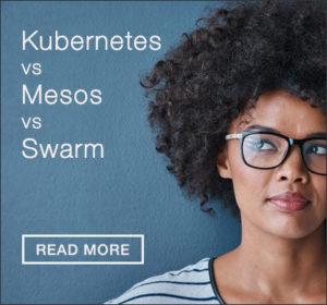 Kubernetes vs Mesos vs Swarm